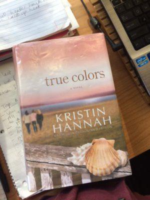 True Colors a novel by Kristin Hannah