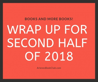 Wrap Up For Second Half of 2018