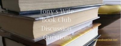 Discussion Questions For Tony's Wife