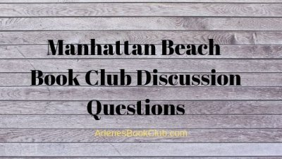 Manhattan Beach Book Club Discussion Questions